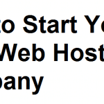 Start Web Hosting Business | How To Start A Web Hosting Company