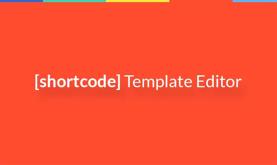 shortcode template editor
